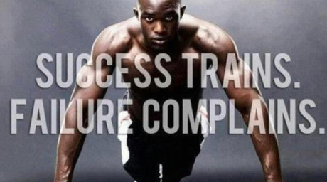 Do you train or complain?  Work hard!