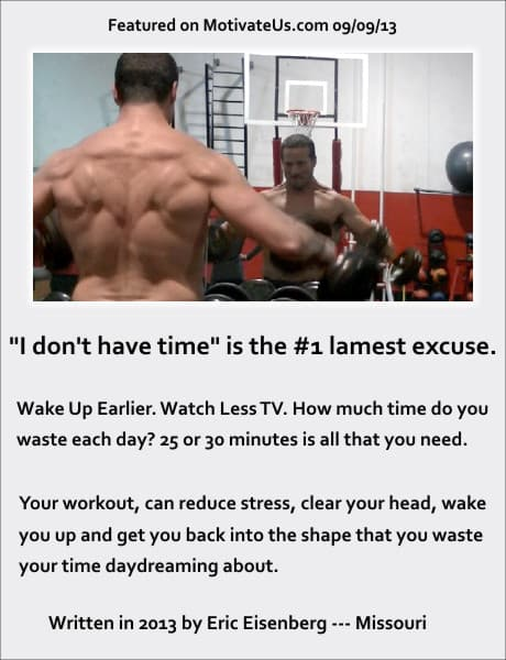 waste time - workout and gain back what you see yourself being.