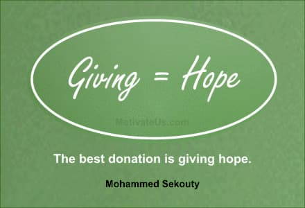 The best donation is giving hope - Mohammed Sekouty - featured on MotivateUs.com