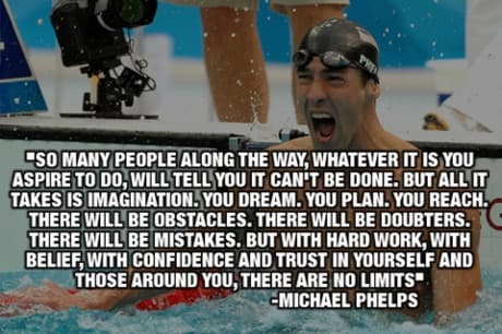 There are no limits - Micheal Phelps